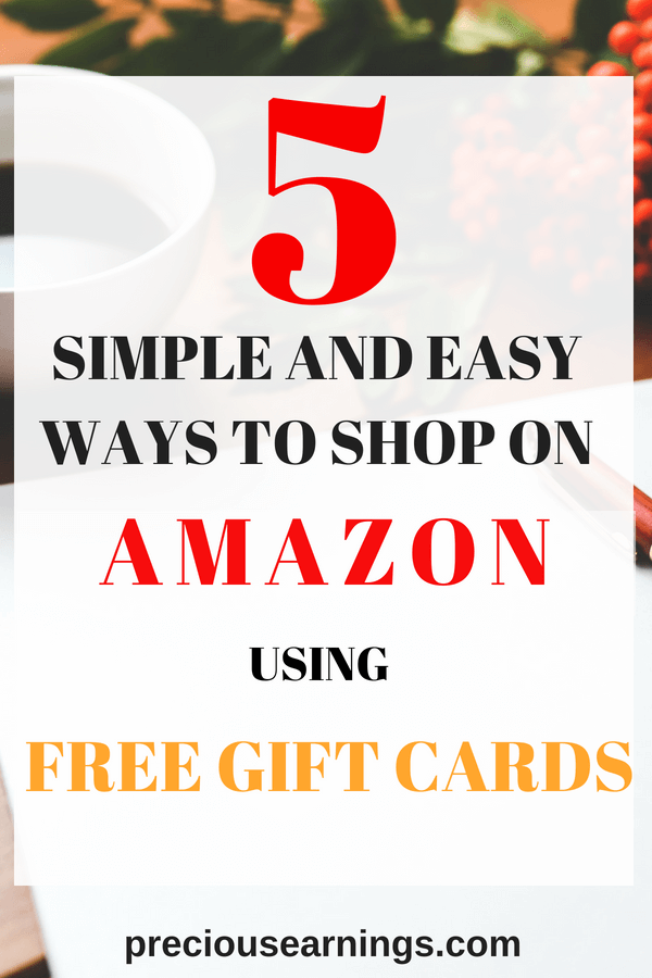 5 SIMPLE WAYS TO SHOP ON AMAZON USING FREE GIFT CARDS