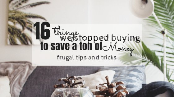 16 things we stopped buying
