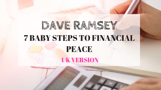 Dave Ramsey : 7 Baby Steps to Financial peace for UK users