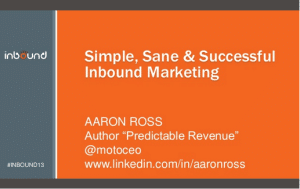 "From Hubspot's Conference: ""Simple, Sane & Successful Inbound Marketing"""
