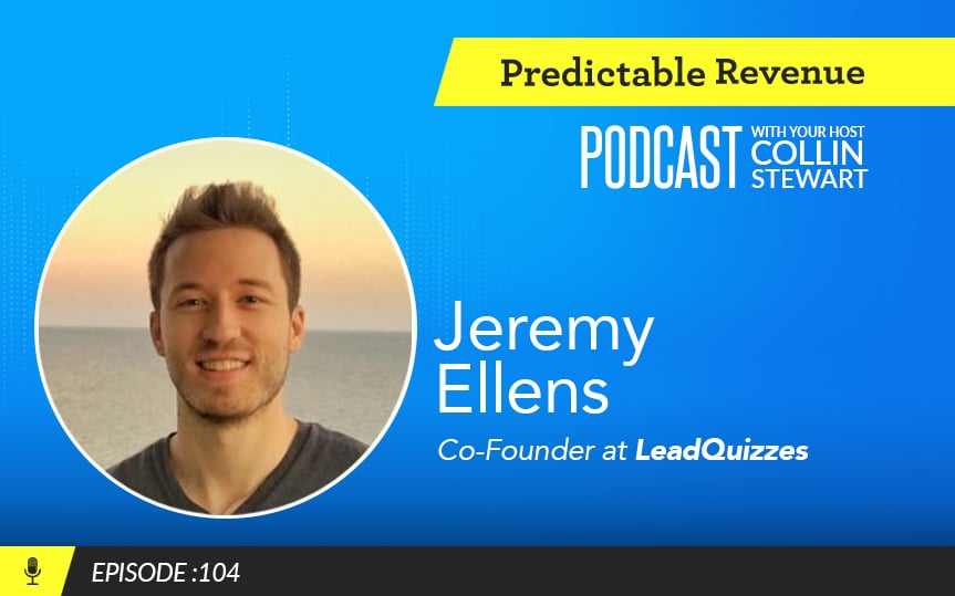 How LeadQuizzes' Jeremy Ellens took his company from 0 to $1,000,000 (and beyond!) in annual revenue