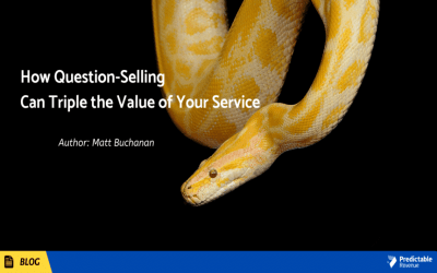 How Question-Selling Can Triple the Value of Your Service