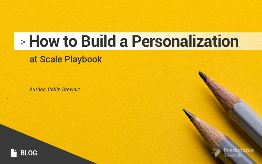 How to build a personalization at scale playbook