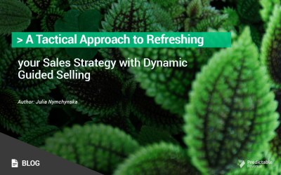 A Tactical Approach to Refreshing your Sales Strategy with Dynamic Guided Selling