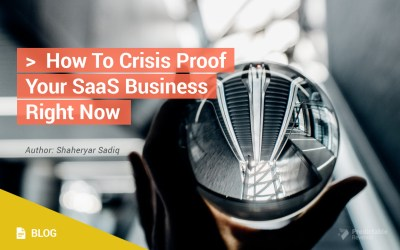 How To Crisis Proof Your SaaS Business Right Now