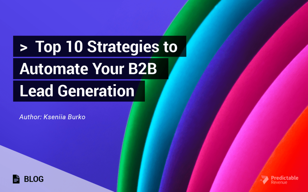 Top 10 Strategies to Automate Your B2B Lead Generation