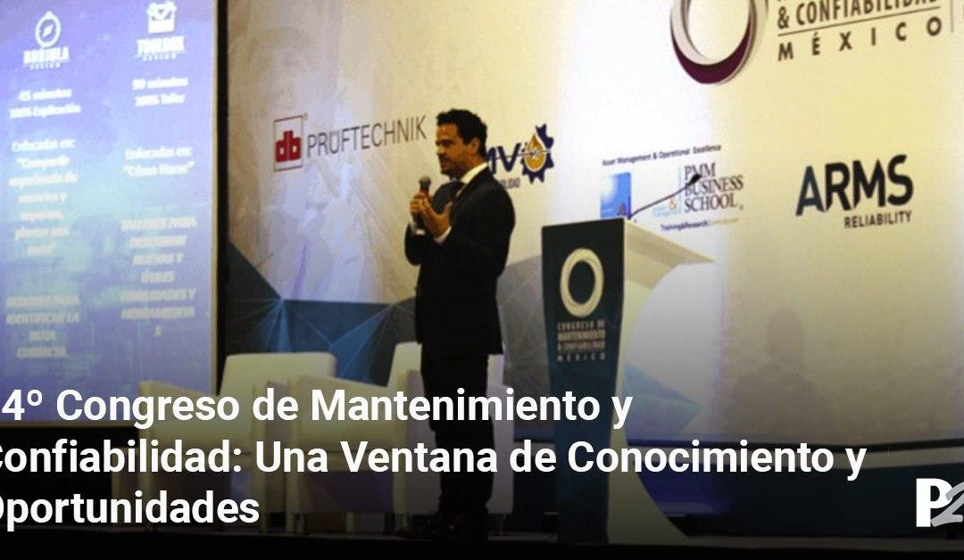 14º Congreso de Mantenimiento y Confiabilidad: Una ventana de conocimiento y oportunidades