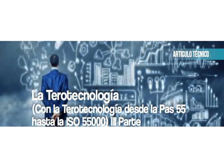 La Terotecnología (Con la Terotecnología desde la Pas 55 hasta la ISO 55000) III Parte