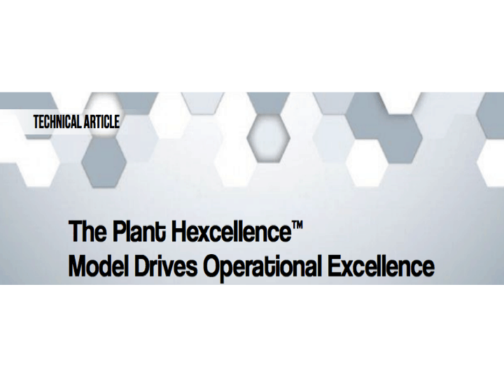 The Plant Hexcellence; Model Drives Operational Excellence