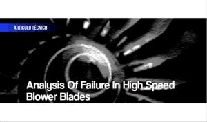 Analysis of Failure in High Speed Blower Blades