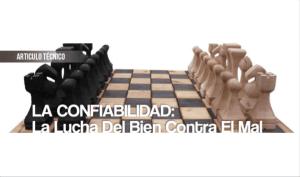 La Confiabilidad: La Lucha del Bien Contra el Mal