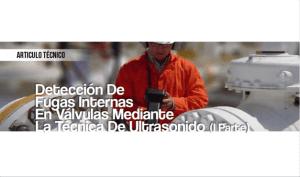 Detección de Fugas Internas en Válvulas Mediante la Técnica de Ultrasonido (I Parte)