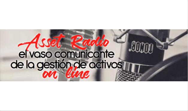 Asset Radio: el vaso comunicante de la gestión de activos on line
