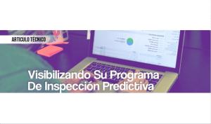 Visibilizando su Programa de Inspección Predictiva