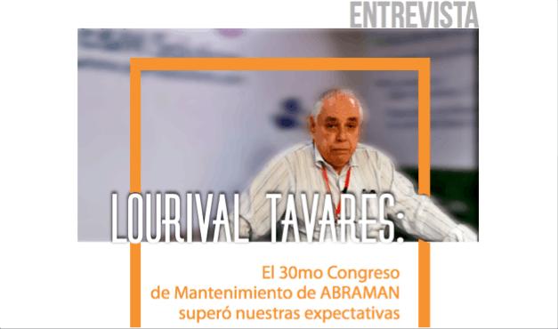 Lourival Tavares: El 30mo Congreso de Mantenimiento de ABRAMAN superó nuestras expectativas