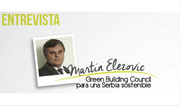 Martín Elezovic: Green Building Council para una Serbia sostenible