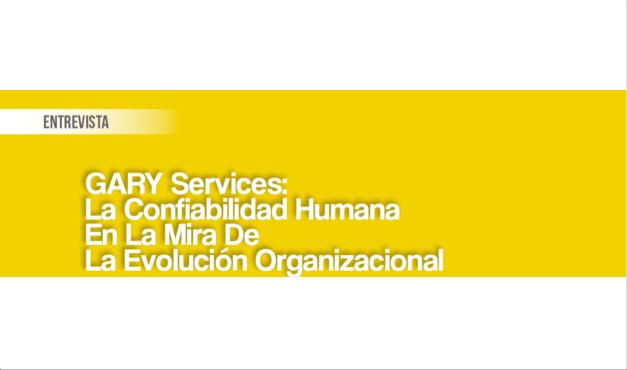 GARY Services: La Confiabilidad Humana en la Mira de la Evolución Organizacional
