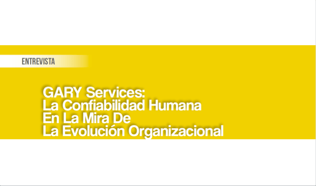 GARY Services: La Confiabilidad Humana en la Mira de la Evolución Organizacional0 (0)