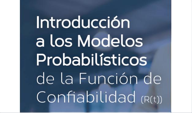 Introducción a los Modelos Probabilísticos de la Función de Confiabilidad (R(t))