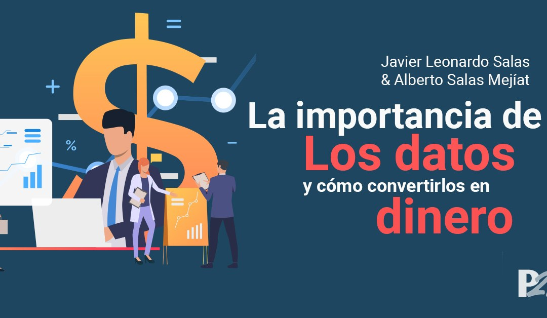 La Importancia de los Datos y cómo convertirlos en Dinero