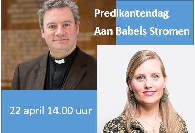Aan Babels stromen: Predikantendag 22 april 2021