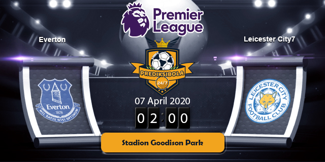 PREDIKSI BOLA JITU EVERTON VS LEICESTER CITY 7 APRIL 2020