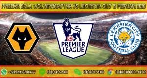 Prediksi Bola Wolverhampton Vs Leicester City 15 Februari 2020
