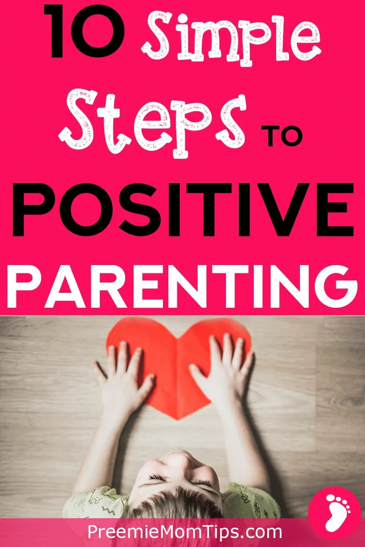 Have you heard about positive parenting? Do you want to be a better parent to your children but don't know how to get started? Here's a 10-step guide filled with positive parenting tips for you to up your parenting game!
