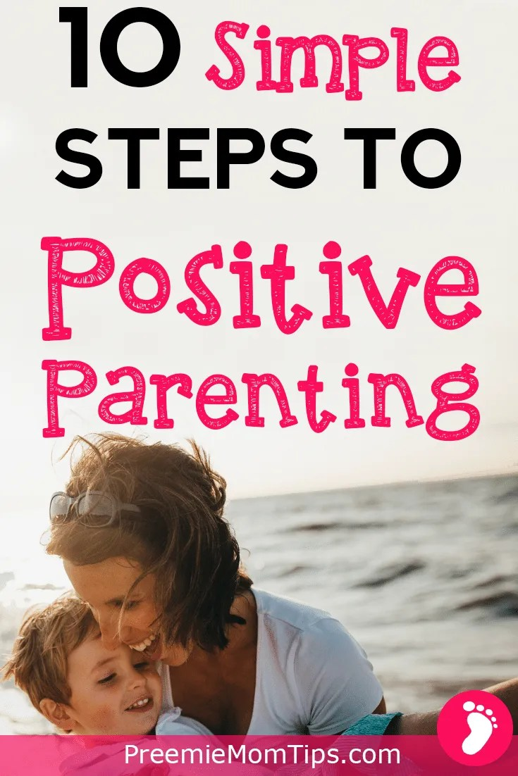 Everyone is talking about positive parenting! But, if you're a new parent, odds are you need some positive parenting tips to get started! Here are 10 steps to positive parenting!