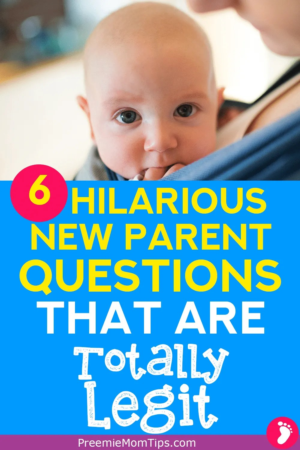 Sure, being a new parent is hard, but it's also wonderful. Taking care of a baby brings a lot of new questions, here are 6 hilarious questions that you probably need answered if you're a new mom