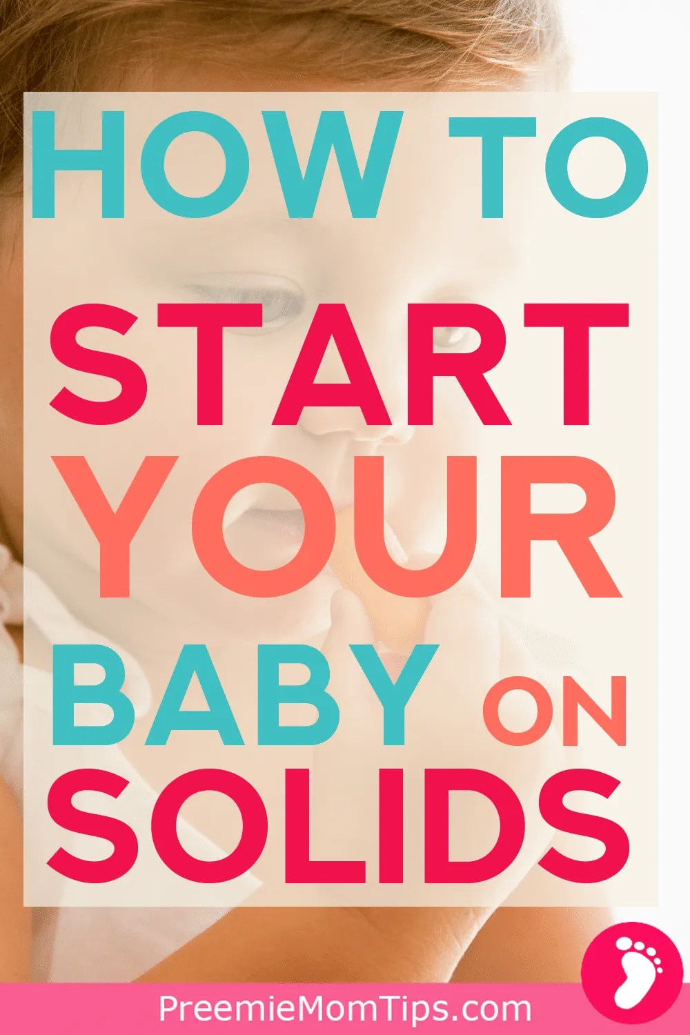 Everything new moms need to know about introducing your baby to solids. When should your baby start eating solids? How to start? What to feed your baby?