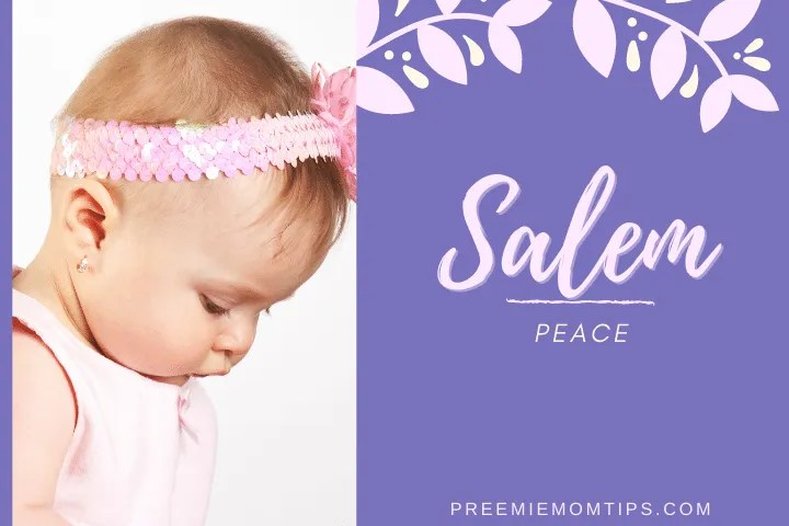 "Salem is a neutral gender baby name that's been gaining popularity as a baby girl name, it means ""Peace""."