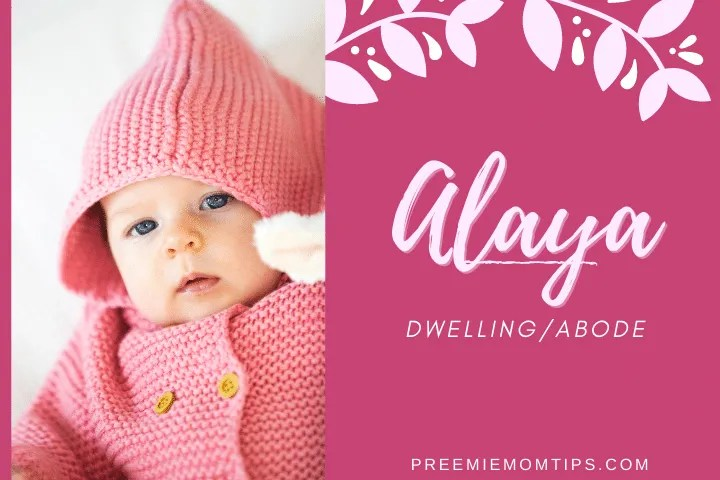 "Alaya is a rare but trending name for baby girls that means ""Dwelling""."