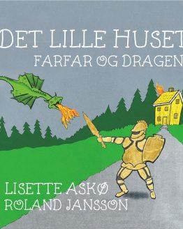 Cover - Det Lille Huset - Farfar og dragen