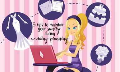 Five Tips to Maintain Your Sanity During Wedding Planning