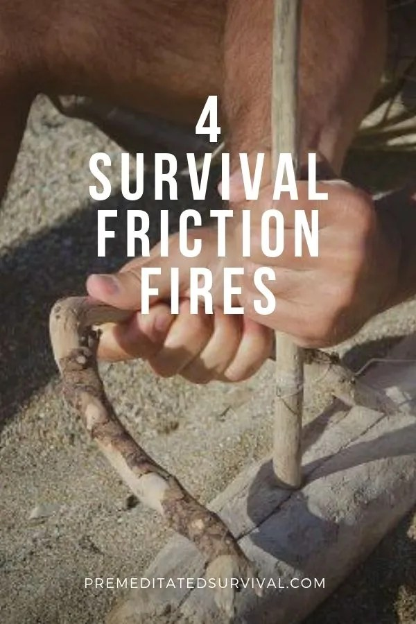 4 survival friction fires
