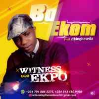 "Witness Ekpo Releases New Single ""BO EKOM"" ( Prod. by King Baseda )"