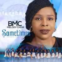 [ Music & Video ] BMC Melody Choir - Sometimes ( Prod. by Dubble D )