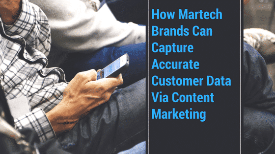 <h1>How Martech Brands Can Capture Accurate Customer Data Via Content Marketing</h1>