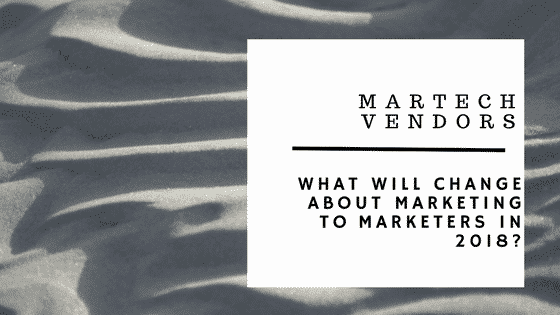 <h1>Martech Vendors: What Will Change About Marketing To Marketers In 2018?</h1>