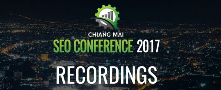 Chiang Mai – SEO Conference 2017 Recordings
