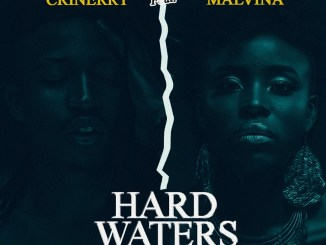 Hard Waters by Crinerry ft Malvina Patrick