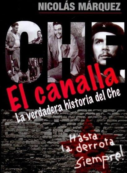 el-canalla-la-verdadera-historia-del-che-nicolas-marquez-22478-MLA20230197361_012015-F