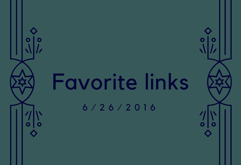 favorite links from the week of June 26, 2016. Camping, travel, fitness, science, recipes.