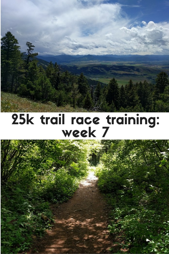 Week 7 of training for a 25k trail race. Long trail run, easy runs, and strength workouts.