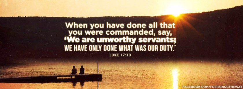 Image result for Luke 17:10 Done what was our duty