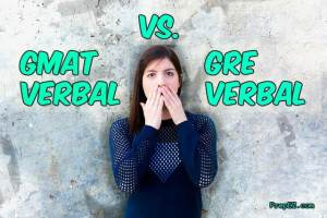 GMAT Verbal Vs. GRE Verbal