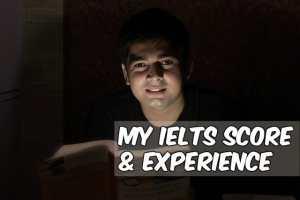 My IELTS Score & Experience