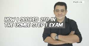 How I Scored 250 in the USMLE Step 1 Exam