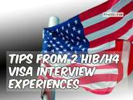 Tips from 2 H1B/H4 Visa Interview Experiences